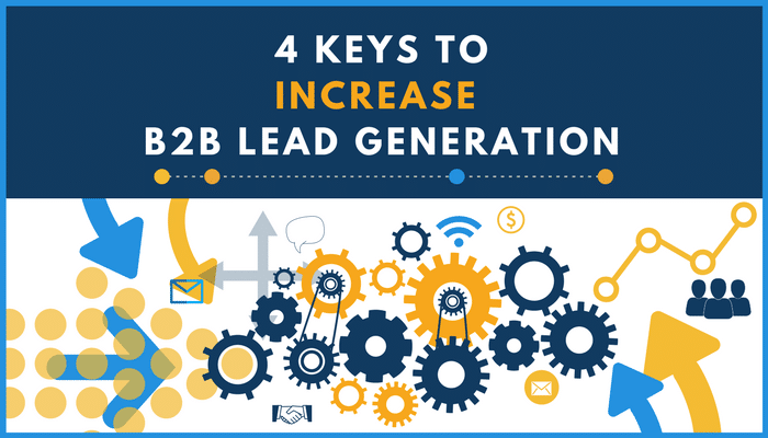 The Major Keys to Increase B2b Lead Generation